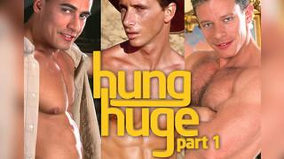 Hung Huge 1