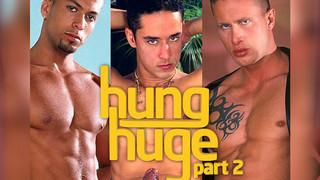 Hung Huge 2