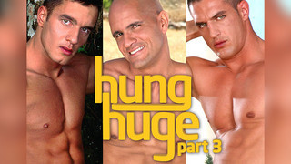 Hung Huge 3